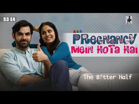 SIT | The Better Half | PREGNANCY MEIN HOTA HAI | S3E4 | Chhavi Mittal | Karan V Grover