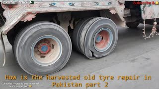How is the harvested old tyre repair in Pakistan part 2