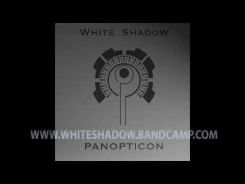 White Shadow - Panopticon Teaser
