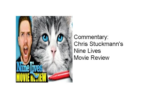 Commentary: Chris Stuckmann's Nine Lives Movie Review