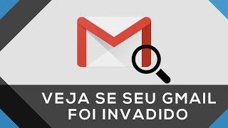 Como descobrir se alguém entrou no seu Gmail sem você saber | VEJA COMO SE PROTEGER