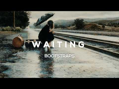 Bootstraps - Waiting  ( Lyric )