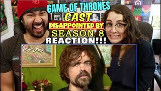 GAME OF THRONES Cast DISAPPOINTED by SEASON 8 - REACTION!!!
