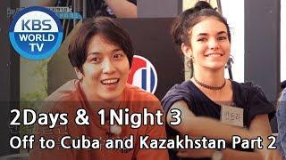 2days 1night season3 10 year anniversary off to cuba and kazakhstan part 2 engtai2018121