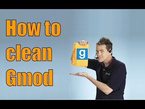 Tutorial: How to clean up Gmod [UPDATE in the description]