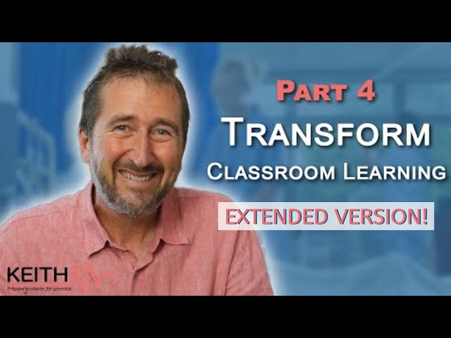 How to Transform Classroom Learning