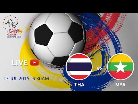 Football: Thailand vs Myanmar | 18th ASEAN University Games Singapore 2016