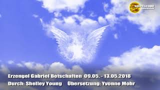 Erzengel Gabriel Tagesbotschaften vom 09.05. - 13.05.2018