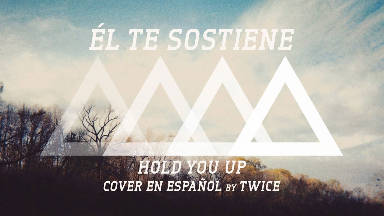 TWICE MÚSICA - Él te sostiene (Shane Harper - Hold You Up en español)