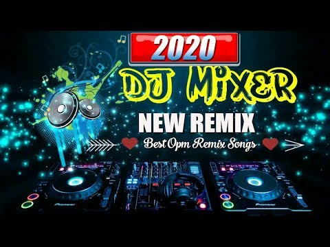 NEW REMIX 2020: Dj Mixer 2020 - NEW REMIX 2020
