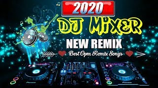 Download NEW REMIX 2020: Dj Mixer 2020 - NEW REMIX 2020