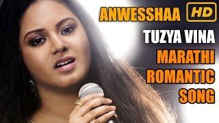 Tuzya Vina | Marathi Romantic Song | Anwesshaa | Prasad Phatak | Varun Agarwal