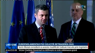 Europarlamentarul PSD Sorin Moisă solicită retragerea OUG 13/2017