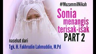 MUZAMMIL NIKAH_sonia nangis2 (Sonia nangis dgr  nasehat Tgk. H. Fakhrudin Lahmuddin, M. Pd)