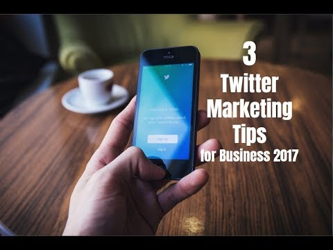 3 Twitter Marketing Tips for Business 2017