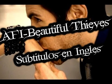 AFI - Beautiful Thieves (Subtitulos en Ingles)
