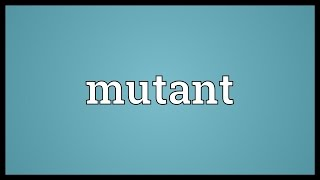 Mutant Meaning