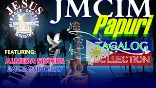 vuclip 2 HOURS NON-STOP PAPURI (TAGALOG)-ALMEDA SISTERS & JMCIM SINGERS