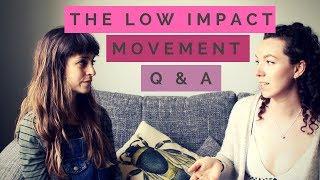 LOW IMPACT MOVEMENT Q A