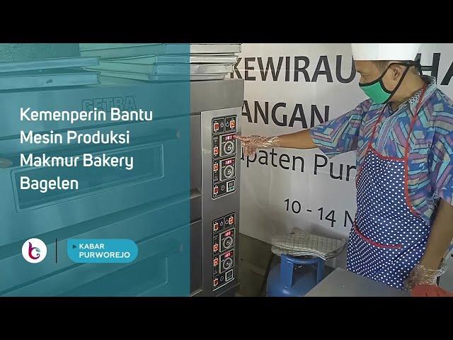 Kemenperin Bantu Mesin Produksi Makmur Bakery Bagelen