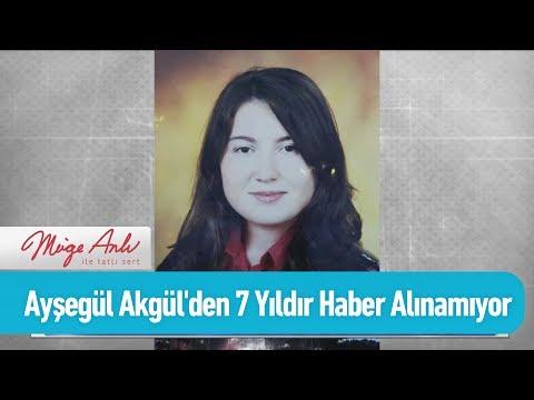 Ayşegül Akgül'den 7 yıldır haber alınamıyor - Müge Anlı ile Tatlı Sert 19 Haziran 2019