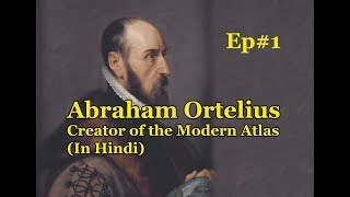 EP#1 Abraham Ortelius : The Creator of the first Modern Atlas | Nisharch Studios | History