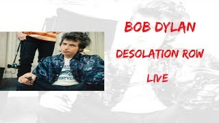 Bob Dylan - Desolation Row Live ( Lyrics )