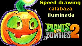 Calabaza iluminada (Plants vs zombies 2) speed drawing | Víctor González