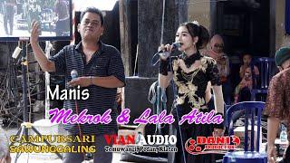 Lala Atila Ft Mekrok - Manis - CS. Sawunggaling Live Ceper - Vian Sound System