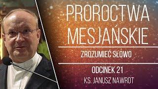 Proroctwa mesjańskie - Zrozumieć Słowo - Ks. Prorockie - [#21] - ks. prof. Janusz Nawrot