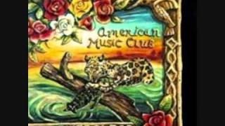 Watch American Music Club Royal Cafe video