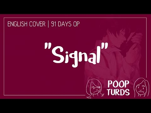 Signal | English Cover | 91 Days OP