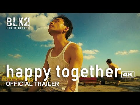 HAPPY TOGETHER 4K | Official Trailer (English)