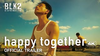 HAPPY TOGETHER 4K   Official Trailer (English)