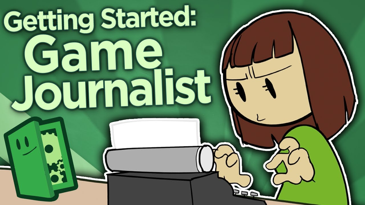 Getting Started as a Game Journalist – Practice, Prepare, and Pitch – Extra Credits