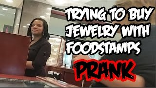Trying To Buy Expensive Jewelry With Food Stamps Prank