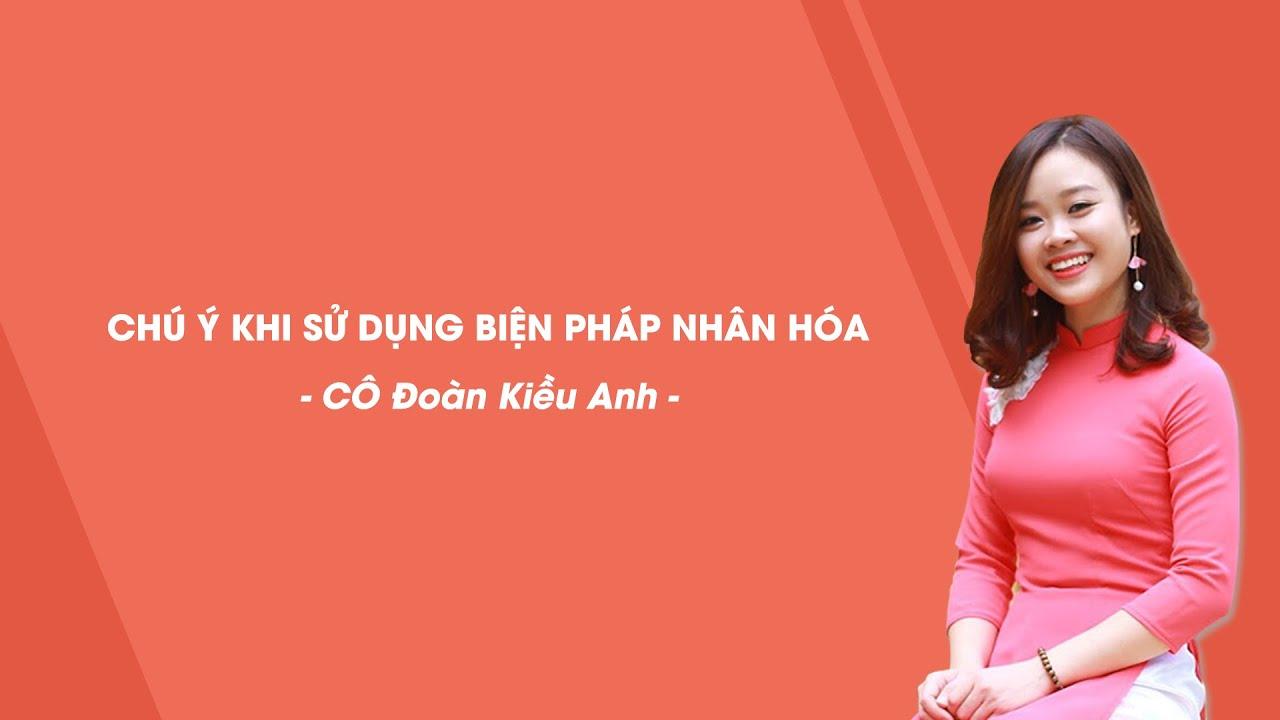 Nhân hóa và những điều cần lưu ý – Tiếng Việt 3 – Cô Đoàn Kiều Anh – HOCMAI