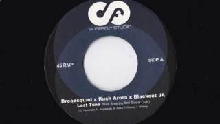 Dreadsquad X Kush Arora X Blackout Ja – Last Tune / Version