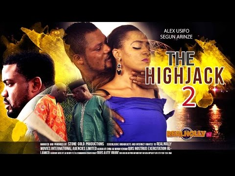 The Highjack 2 - 2015 Latest Nigerian Nollywood Movies