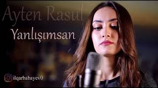 Ayten Rasul-Yanlisimsan 2018 (Azeri Slow)