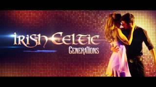 Irish Celtic - Generations - Teaser 2016