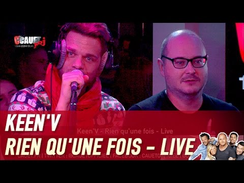 Keen'V - Rien qu'une fois - Live - C'Cauet sur NRJ