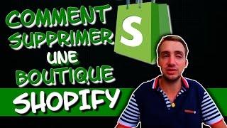 Comment supprimer une boutique Shopify ?