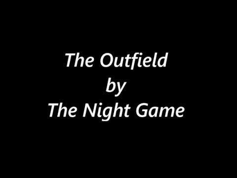 The Outfield by The Night Game Lyrics