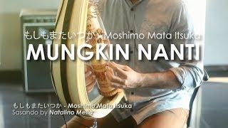 もしもまたいつか Moshimo Mata Itsuka Ariel Noah Sasando MP3