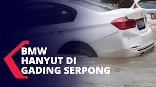Viral! Mobil BMW Hanyut Terbawa Arus Banjir di Gading Serpong