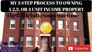🏢 My 3 Step Process To Owning A 2, 3, or 4 Unit Property 🏢