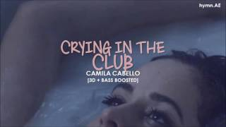 [3D+BASS BOOSTED] CAMILA CABELLO - CRYING IN THE CLUB | hymn.AE