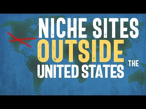 Making Niche Sites OUTSIDE the United States