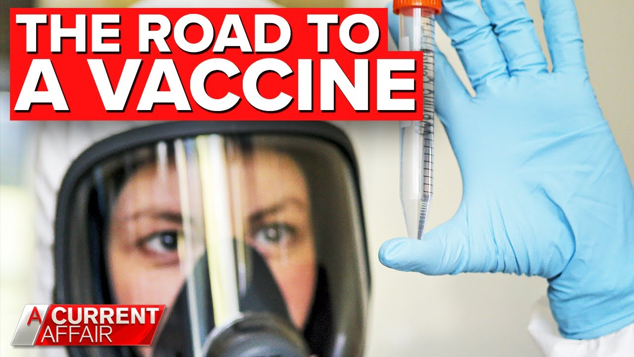 The road to a COVID-19 vaccine | A Current Affair